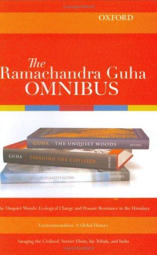 The Ramachandra Guha Omnibus: The Unquiet Woods, Environmentalism, Savaging the Civilized (Unquiet Woods compare prices)