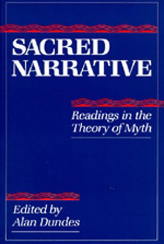 Sacred Narrative: Readings in the Theory of Myth