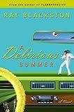 A Delirious Summer: A Novel