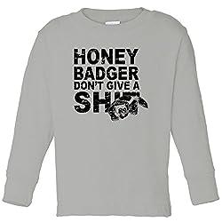 Honey Badger Don't Give A Shit Toddler Long Sleeve T-Shirt