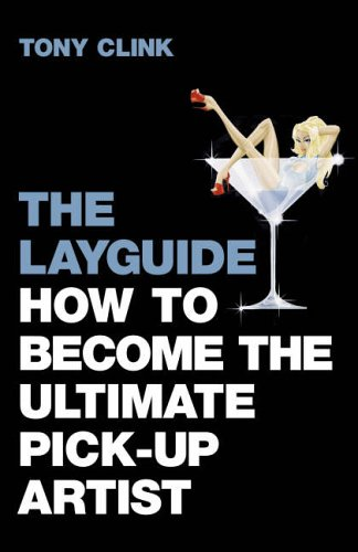 The Layguide: How to Become the Ultimate Pick-up Artist PDF