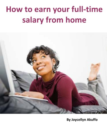 How to Earn Your Full-Time Salary While Working From Home