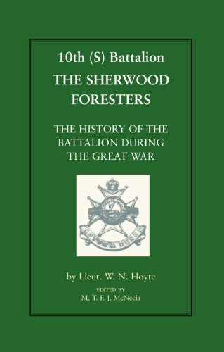 10th (S) Bn the Sherwood Foresters. the History of the Battalion During the War