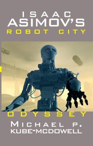IIsaac Asimov's Robot City : Odyssey ( Book One ) (Bk.1)