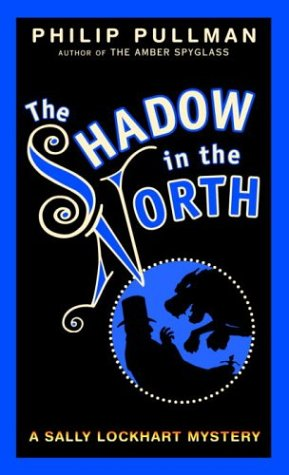 Shadow in the North (Sally Lockhart Trilogy, Book 2)