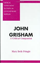 John Grisham: A Critical Companion (Critical Companions to Popular Contemporary Writers)