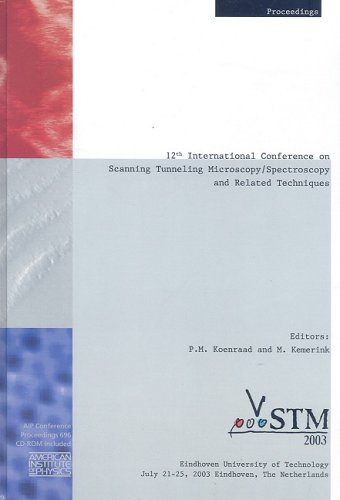 Scanning Tunneling Microscopy/Spectroscopy And Related Techniques: 12Th International Conference, Stm'03 (Aip Conference Proceedings)