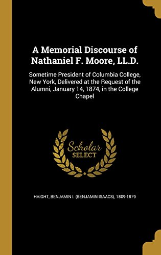 a-memorial-discourse-of-nathaniel-f-moore-lld-sometime-president-of-columbia-college-new-york-delive