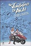 img - for Il viaggio di Akai. Il sarugami, il dio cinghiale e il tengu del monte Chokai vol. 2 book / textbook / text book