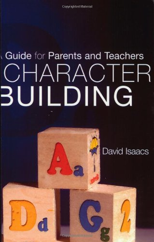 Character Building: A Guide for Parents and Teachers