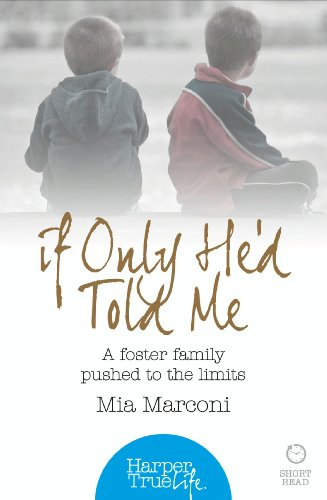 If Only He'd Told Me: A foster family pushed to the limits (HarperTrue Life - A Short Read)