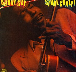 Buddy Guy - Stone Crazy (The Blues Collection Vol.4) - Zortam Music
