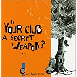 Is Your Club a Secret Weapon ~ Lord High Fixers
