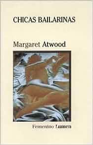 Chicas bailarinas: Margaret Eleanor Atwood, Margaret Atwood