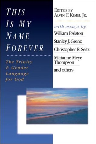 This is My Name Forever: The Trinity and Gender Language for God
