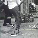 R and B - from Doo-Wop to Hip-Hop