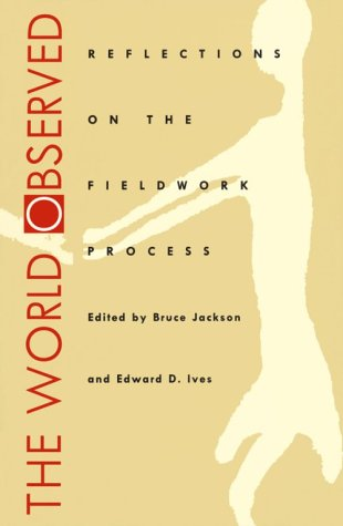 The World Observed: REFLECTIONS ON THE FIELDWORK PROCESS...