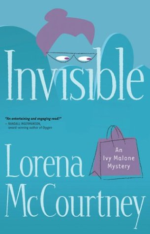 Invisible (Ivy Malone Mystery Series #1): Ivy Malone Mystery Series, Book 1