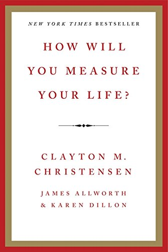 How Will You Measure Your Life? (Will Clayton compare prices)