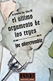 El ultimo argumento de los reyes / Last Argument of Kings (La Primera Ley/the First Law) (Spanish Ed