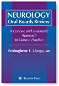 Neurology Oral Boards Review: A Concise and Systematic Approach to Clinical Practice
