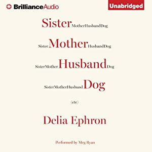 Sister Mother Husband Dog: Etc. | [Delia Ephron]