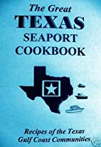 The Great Texas Seaport Cookbook (Recipes of…