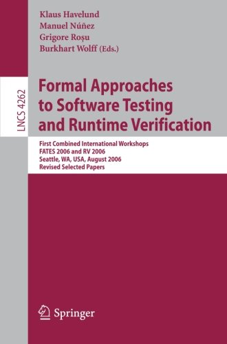 Formal Approaches to Software Testing and Runtime Verification: First Combined International Workshops FATES 2006 and RV
