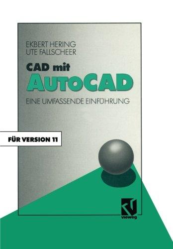 CAD mit AutoCAD: Eine umfassende Einfuhrung fur die Arbeit mit Version 11  [Hering, Ekbert] (Tapa Blanda)