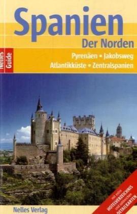 Nelles Guide Spanien - Der Norden (Reiseführer)