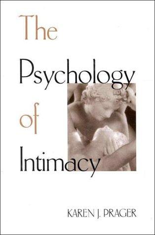 The Psychology of Intimacy, Karen J. Prager
