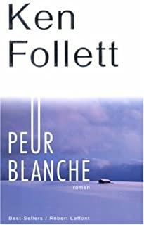 Peur blanche : roman, Follett, Ken