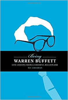 Being Warren Buffet: Life Lessons From A Cheerful Billionaire