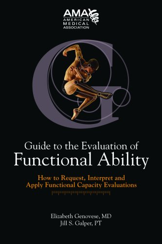 Guide to the Evaluation of Functional Ability: How to Request, Interpret, and Apply Functional Capacity Evaluations (American Medical Association)