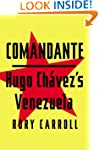 Comandante: Hugo Ch�vez's Venezuela