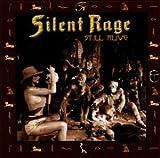 Still Alive by Silent Rage (2002-01-01)