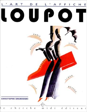 Ch. Loupot, 1892-1962  [Christophe Zagrodzki] (Tapa Dura)