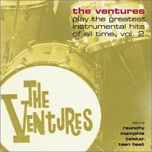 The Ventures - The Ventures Play the Greatest Instrumental Hits of All Time, Vol. 2 - Zortam Music