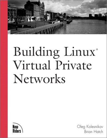 Building Linux Virtual Private Networks (VPNs)