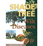 Shade Tree Wilt Diseases: Wilt Diseases