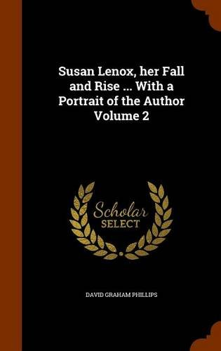 Susan Lenox, her Fall and Rise ... With a Portrait of the Author Volume 2