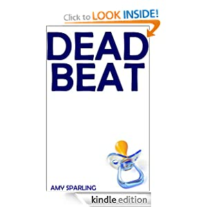 Kindle Book Bargains: Deadbeat, by Amy Sparling. Publication Date: May 11, 2012