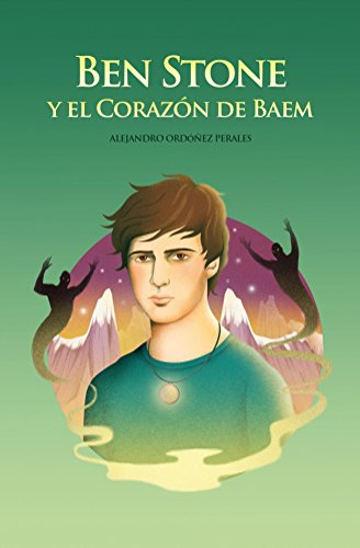 Portada del libro Ben Stone y el corazón de Baem de Alejandro Ordeñez Perales