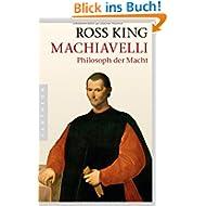 Machiavelli: Philosoph der Macht