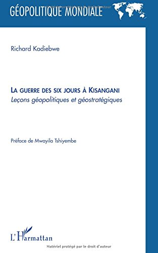 La guerre des six jours à Kisangani : Leçons géopolitiques et géostratégiques