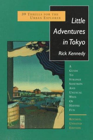 Little Adventures in Tokyo: 39 Thrills for the Urban Explorer