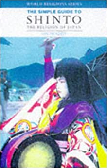 Understanding Shinto (Book published July 31, 2002 ... |Shinto Religion Books