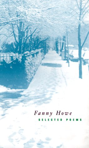 Selected Poems (New California Poetry, 3), Fanny Howe