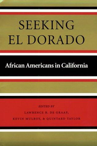 Seeking El Dorado: African Americans in California