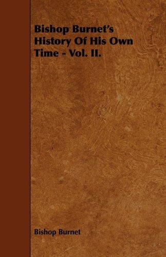 Bishop Burnet's History Of His Own Time - Vol. II.: 2